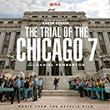 Trial Of The Chicago 7 (Music From Netflix Film)