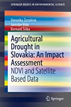 Agricultural Drought in Slovakia: An Impact Assessment: NDVI and Satellite Based Data (SpringerBriefs in Environmental Science)