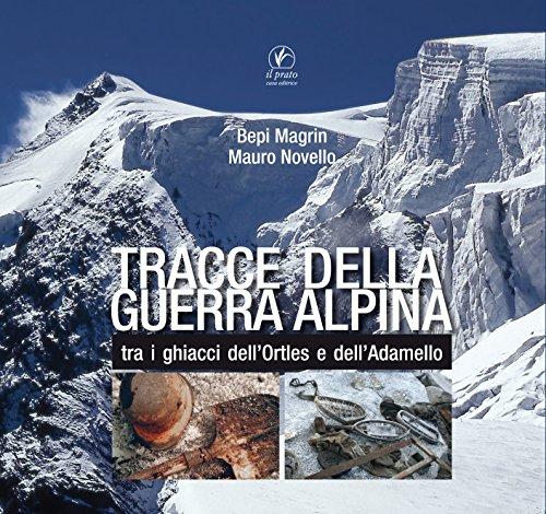 Tracce della guerra alpina tra i ghiacci dell'Ortles e dell'Adamello