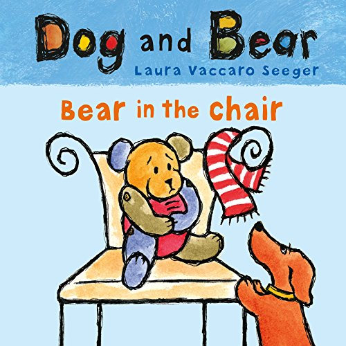 Bear in the Chair: Dog and Bear (Dog and Bear Series) (English Edition)