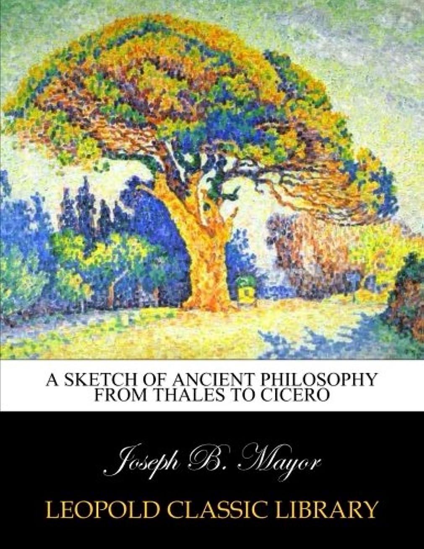 連鎖速記好きであるA sketch of ancient philosophy from Thales to Cicero