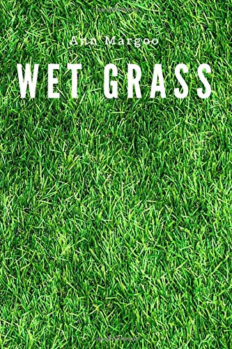 Wet Grass: Journal, Diary (110 Pages, Blank, 6 x 9)