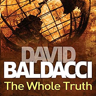 The Whole Truth     Shaw and Katie James, Book 1              By:                                                                                                                                 David Baldacci                               Narrated by:                                                                                                                                 Ron McLarty                      Length: 11 hrs and 21 mins     43 ratings     Overall 4.6