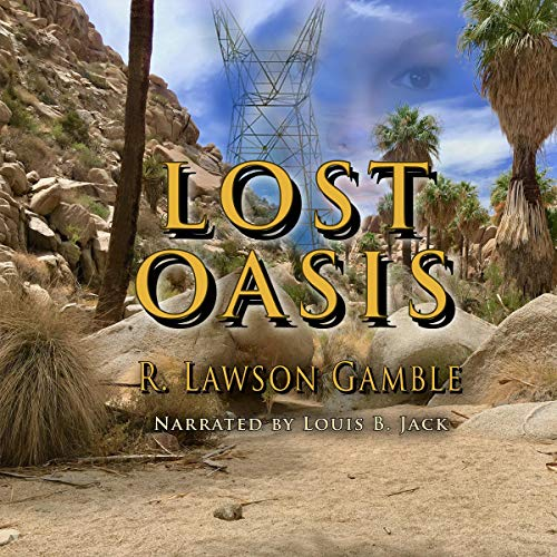 Lost Oasis Audiobook By R Lawson Gamble cover art