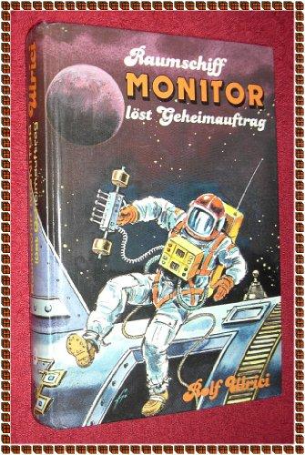 Raumschiff Monitor löst Geheimauftrag. Sammelband III. Auf neuem Kurs / Landung auf der Raumstation