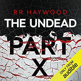 The Undead, Part 10                   By:                                                                                                                                 R. R. Haywood                               Narrated by:                                                                                                                                 Dan Morgan                      Length: 10 hrs and 18 mins     315 ratings     Overall 4.8