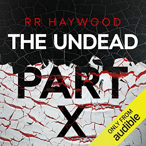 The Undead, Part 10                   By:                                                                                                                                 R. R. Haywood                               Narrated by:                                                                                                                                 Dan Morgan                      Length: 10 hrs and 18 mins     265 ratings     Overall 4.9