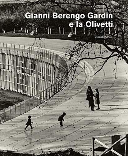 Gianni Berengo Gardin e la Olivetti. Ediz. illustrata