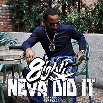 Neva Did It