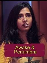 Awake & Penumbra