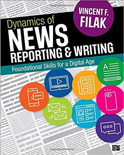 Compare Textbook Prices for Dynamics of News Reporting and Writing: Foundational Skills for a Digital Age 1 Edition ISBN 9781506344744 by Filak, Vincent F.