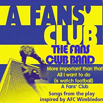 A Fans' Club: Songs From The Play Inspired By AFC Wimbledon