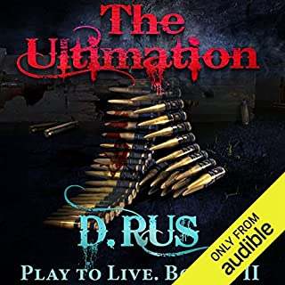 The Ultimation: Play to Live, Book 7     Play to Live, Book 7              By:                                                                                                                                 D. Rus                               Narrated by:                                                                                                                                 Michael Goldstrom                      Length: 9 hrs and 6 mins     1,204 ratings     Overall 4.5