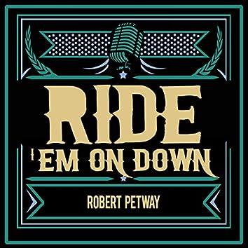 Ride 'Em on Down