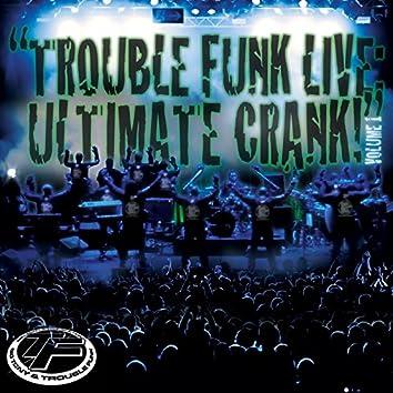 Trouble Funk Live Ultimate Crank, Vol. 1