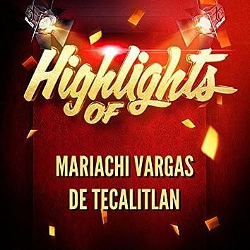 Highlights of Mariachi Vargas De Tecalitlan