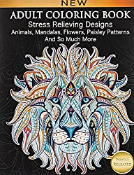 Adult Coloring Book Stress Relieving Designs Animals Mandalas Flowers Paisley Patterns And So Much More