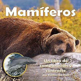 Mamíferos: Un libro de comparación y contraste [Mammals: A Book of Comparing and Contrasting] audiobook cover art