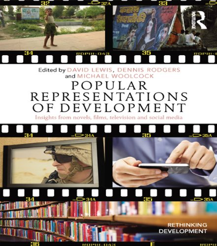 Popular Representations of Development: Insights from Novels, Films, Television and Social Media (Rethinking Development) (English Edition)