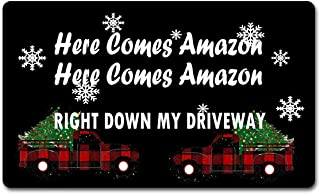 """Funny Welcome Mat with Rubber Back 30""""(L) x 18""""(W)Here Comes Amazon Here Comes Amazon Right Down My Driveway Christmas Tru..."""