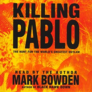 Killing Pablo     The Hunt for the World's Greatest Outlaw              By:                                                                                                                                 Mark Bowden                               Narrated by:                                                                                                                                 Mark Bowden                      Length: 5 hrs and 52 mins     164 ratings     Overall 4.3