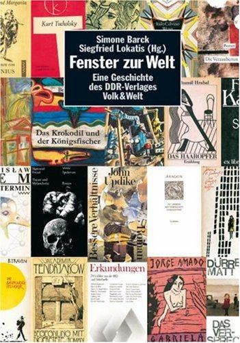 Fenster zur Welt. Eine Geschichte des DDR Verlages Volk & Welt