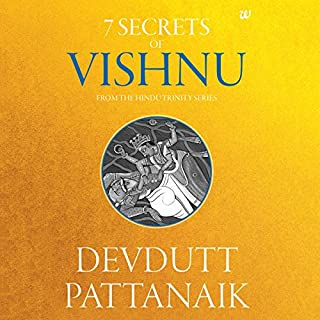 7 Secrets of Vishnu     The Hindu Trinity Series              Written by:                                                                                                                                 Devdutt Pattanaik                               Narrated by:                                                                                                                                 Sagar Arya                      Length: 4 hrs and 5 mins     6 ratings     Overall 4.3