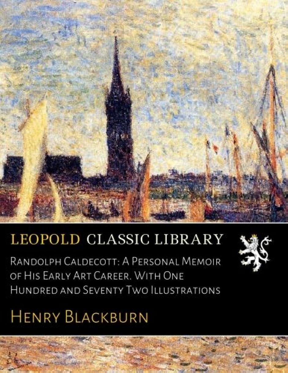 正しく夢幻想的Randolph Caldecott: A Personal Memoir of His Early Art Career. With One Hundred and Seventy Two Illustrations