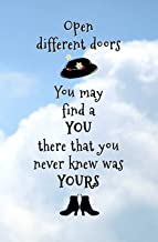 Open Different Doors. You May Find a You There That You Never Knew was Yours: Blank Journal and Musical Theater Quote