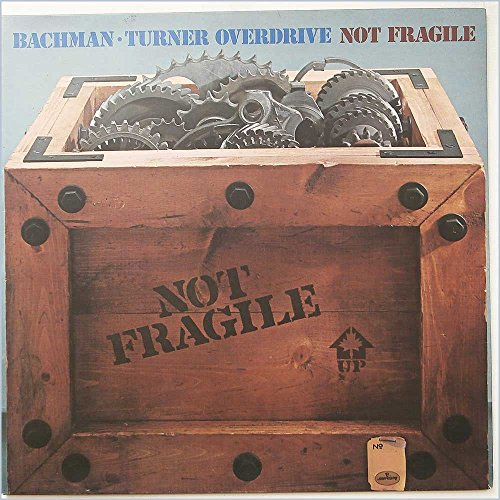 Bachman-Turner Overdrive - Not Fragile - Mercury - 9100 007