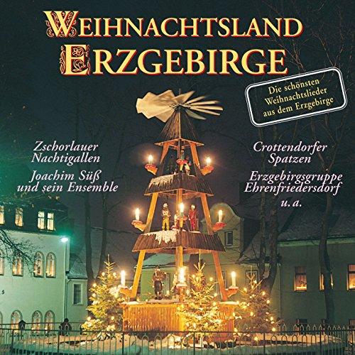 Weihnachtsland Erzgebirge - Die schönsten Weihnachtslieder aus dem Erzgebirge