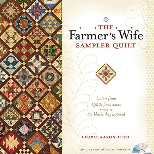 The Farmer's Wife Sampler Quilt: Letters from 1920s Farm Wives and the 111 Blocks They Inspired