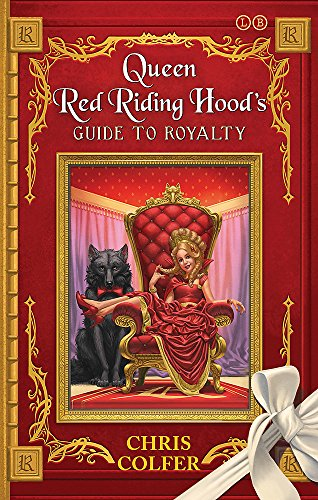 Queen Red Riding Hood's Guide to Royalty (The Land of Stories, Band 1)