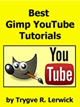 Best Gimp YouTube Tutorials (Best YouTube Videos Book 1)