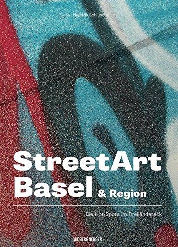 STREETART BASEL: Die Hot-Spots im Dreiländereck