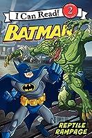 Batman Classic: Reptile Rampage (Batman: I Can Read!, Level 2)