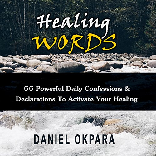 Healing Words: 55 Powerful Daily Confessions & Declarations to Activate Your Healing & Walk in Divine Health     Strong Decrees That Invoke Healing for You & Your Loved Ones              By:                                                                                                                                 Daniel C. Okpara                               Narrated by:                                                                                                                                 Janet McMahan                      Length: 50 mins     5 ratings     Overall 5.0