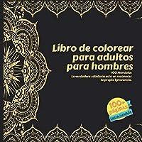 Libro de colorear para adultos para hombres 100 Mandalas - La verdadera sabiduria esta en reconocer la propia ignorancia.