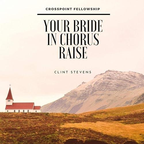 Clint Stevens - Your Bride in Chorus Raise (2019)