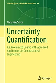 Uncertainty Quantification: An Accelerated Course with Advanced Applications in Computational Engineering