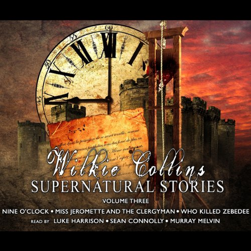Wilkie Collins Supernatural Stories: Volume 3 audiobook cover art