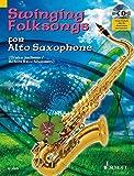 Swinging Folksongs for Alto Saxophone: + CD mit Playbacks und Klavierstimme zum Ausdrucken. Alt-Saxophon; Klavier ad libitum. Spielbuch mit CD. (Swining Folksongs)