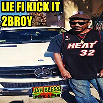 Lie Fi Kick It