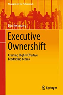 Executive Ownershift: Creating Highly Effective Leadership Teams (Management for Professionals) (English Edition)