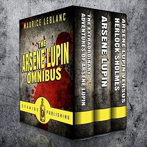 Arsene Lupin Omnibus (Annotated) (English Edition)