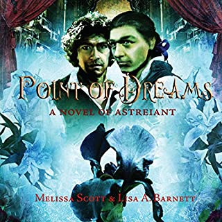 Point of Dreams: A Novel of Astreiant     Astreiant, Book 2              By:                                                                                                                                 Melissa Scott,                                                                                        Lisa A. Barnett                               Narrated by:                                                                                                                                 Mark Mullaney                      Length: 12 hrs and 43 mins     21 ratings     Overall 4.5