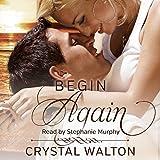 Begin Again: Home in You, Book 2 - Crystal Walton