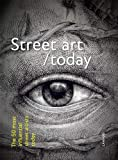 Image of Street Art Today: The 50 Most Influential Street Artists Today