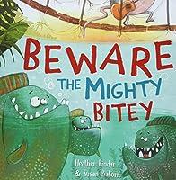 Beware the Mighty Bitey