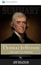 Summary of Thomas Jefferson: The Art of Power by Jon Meacham